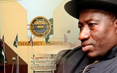 UNILAG/MAULAG Debacle: Convocation IndefinitelyPostponed As GEJ Insists On Having His Way